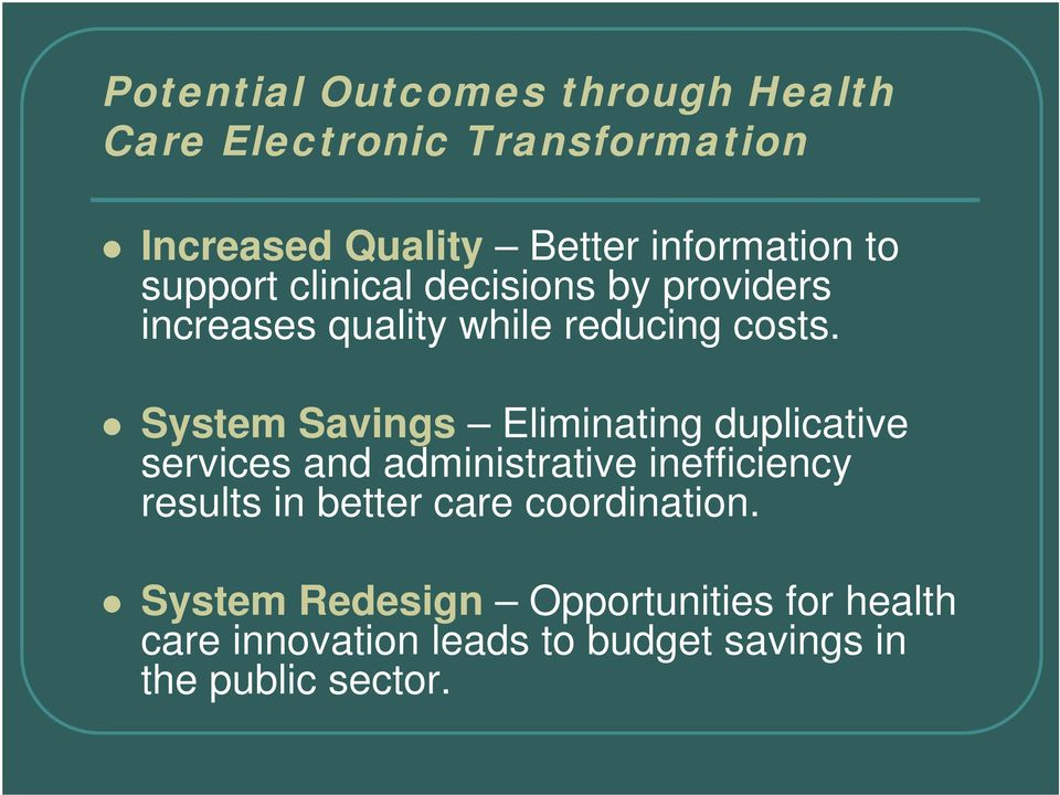 System Savings Eliminating duplicative services and administrative inefficiency results in better