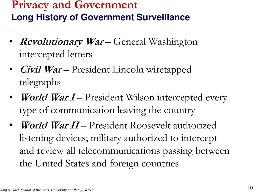 of communication leaving the country World War II President Roosevelt authorized listening devices; military