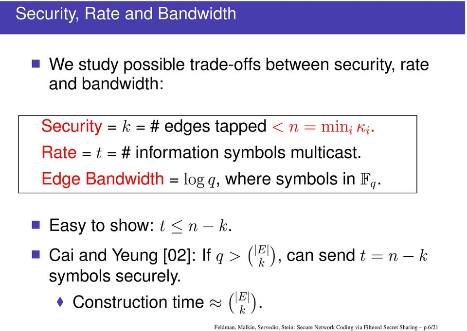 Bandwidth =, where symbols in Easy to show: Cai and Yeung [02]: If symbols securely