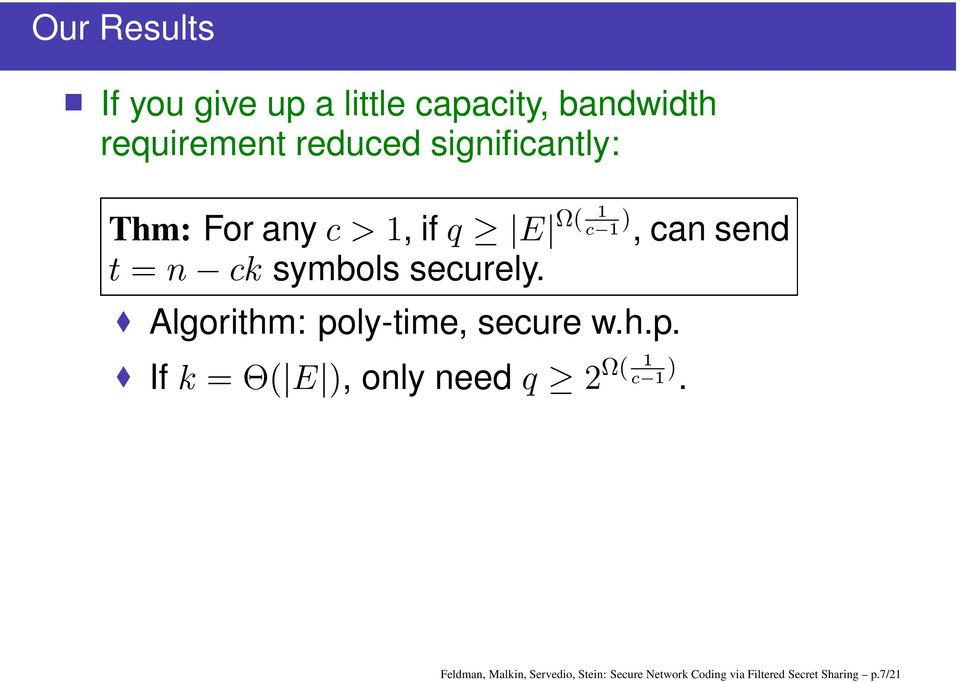 Algorithm: poly-time, secure whp If, only need Feldman, Malkin,