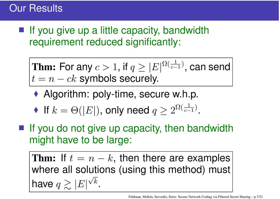 capacity, then bandwidth might have to be large: Thm: If, then there are examples where all solutions