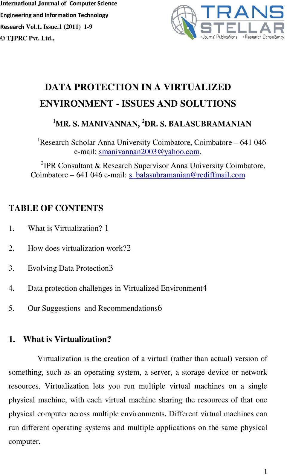 com, 2 IPR Consultant & Research Supervisor Anna University Coimbatore, Coimbatore 641 046 e-mail: s_balasubramanian@rediffmail.com TABLE OF CONTENTS 1. What is Virtualization? 1 2.