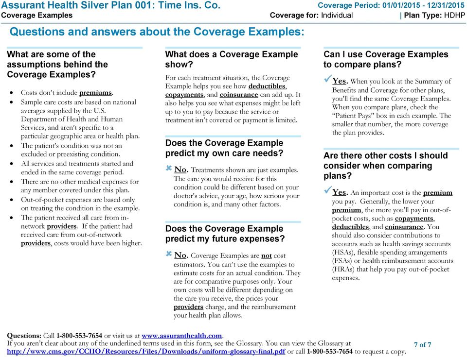 Coverage Examples? Costs don t include premiums. Sample care costs are based on national averages supplied by the U.S. Department of Health and Human Services, and aren t specific to a particular geographic area or health plan.
