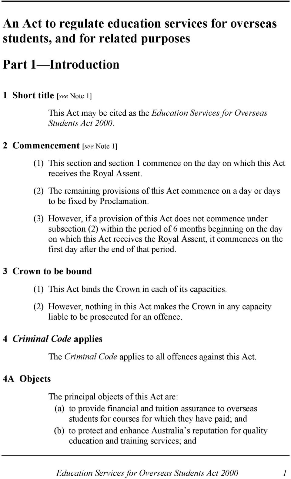 (2) The remaining provisions of this Act commence on a day or days to be fixed by Proclamation.
