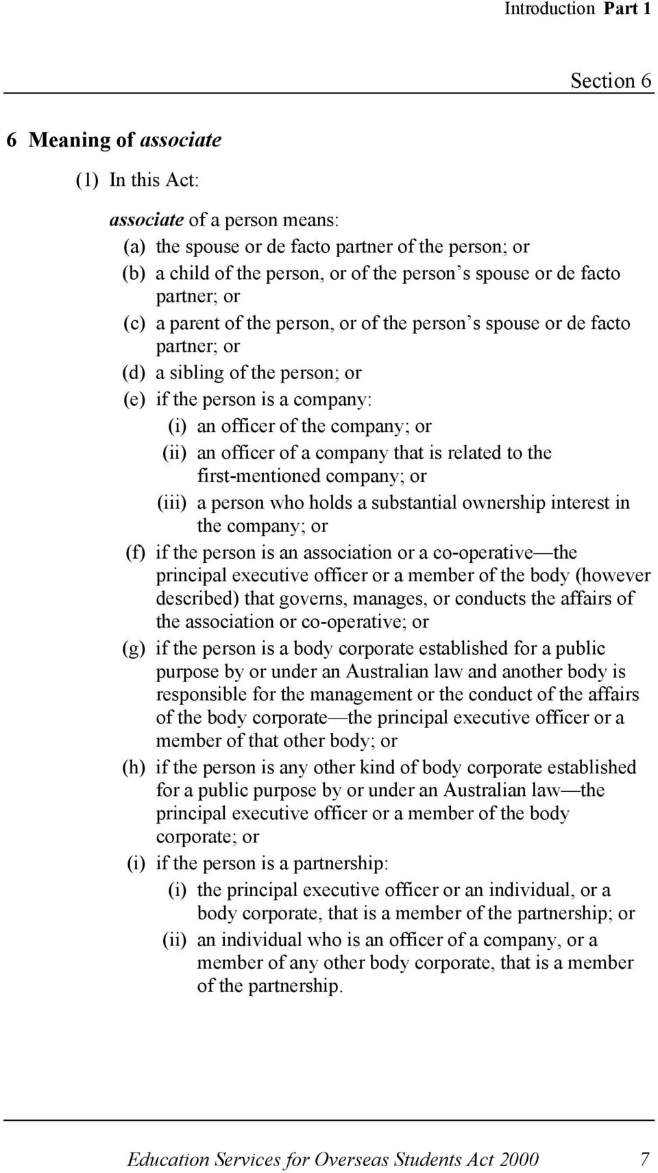 company; or (ii) an officer of a company that is related to the first-mentioned company; or (iii) a person who holds a substantial ownership interest in the company; or (f) if the person is an