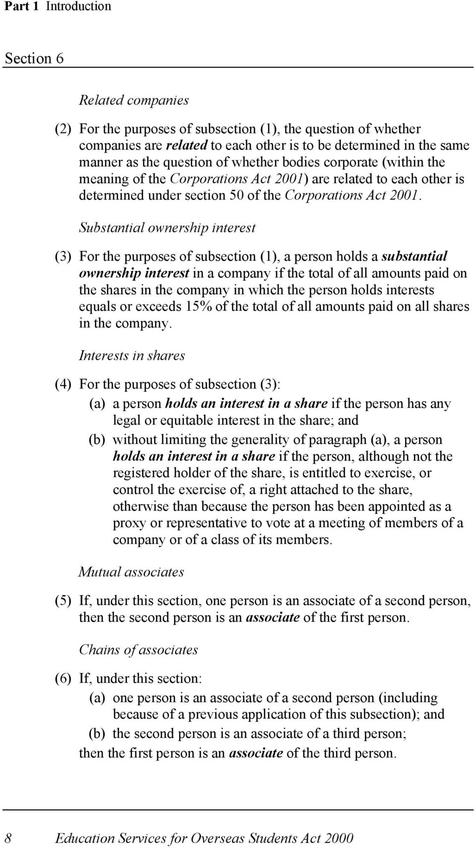 Substantial ownership interest (3) For the purposes of subsection (1), a person holds a substantial ownership interest in a company if the total of all amounts paid on the shares in the company in