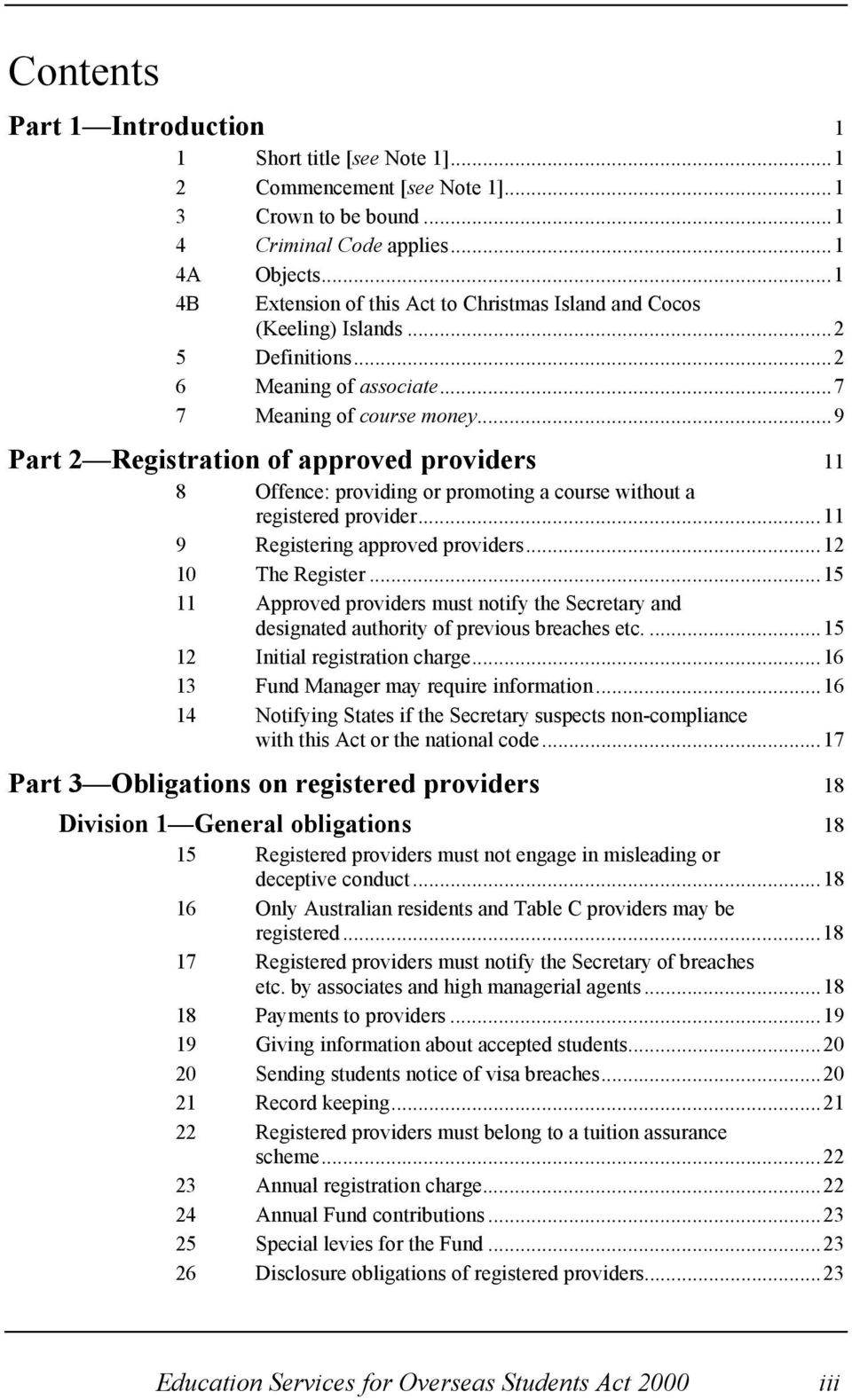 ..9 Part 2 Registration of approved providers 11 8 Offence: providing or promoting a course without a registered provider...11 9 Registering approved providers...12 10 The Register.