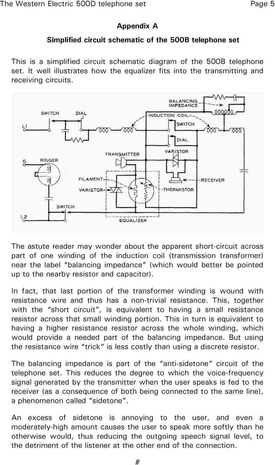 The astute reader may wonder about the apparent short-circuit across part of one winding of the induction coil (transmission transformer) near the label balancing impedance (which would better be