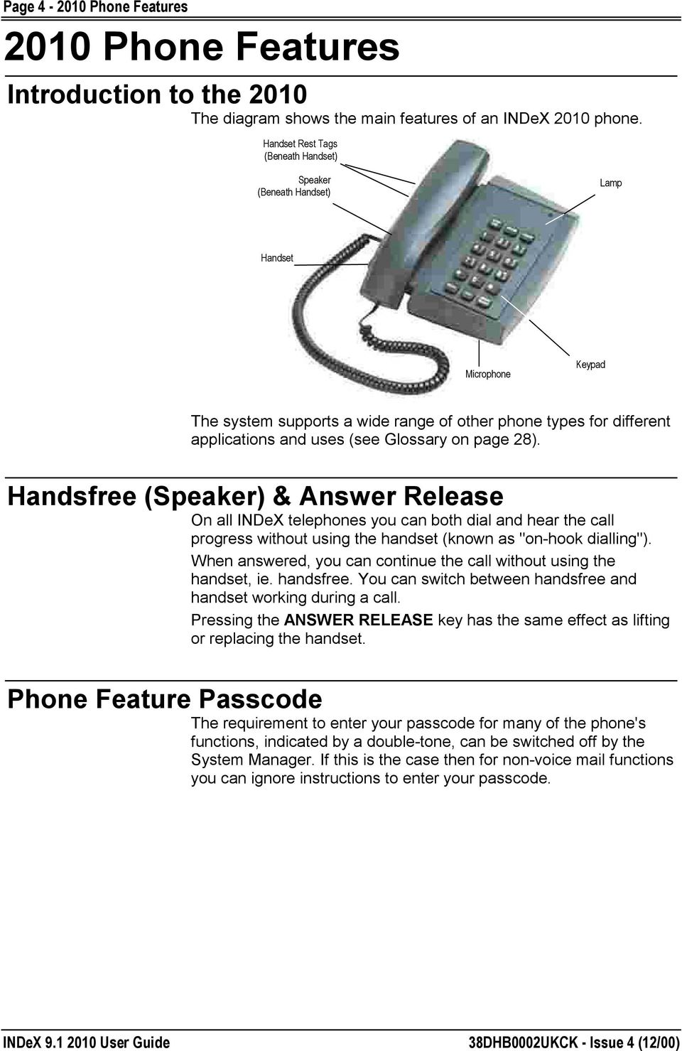"page 28). Handsfree (Speaker) & Answer Release On all INDeX telephones you can both dial and hear the call progress without using the handset (known as ""on-hook dialling"")."