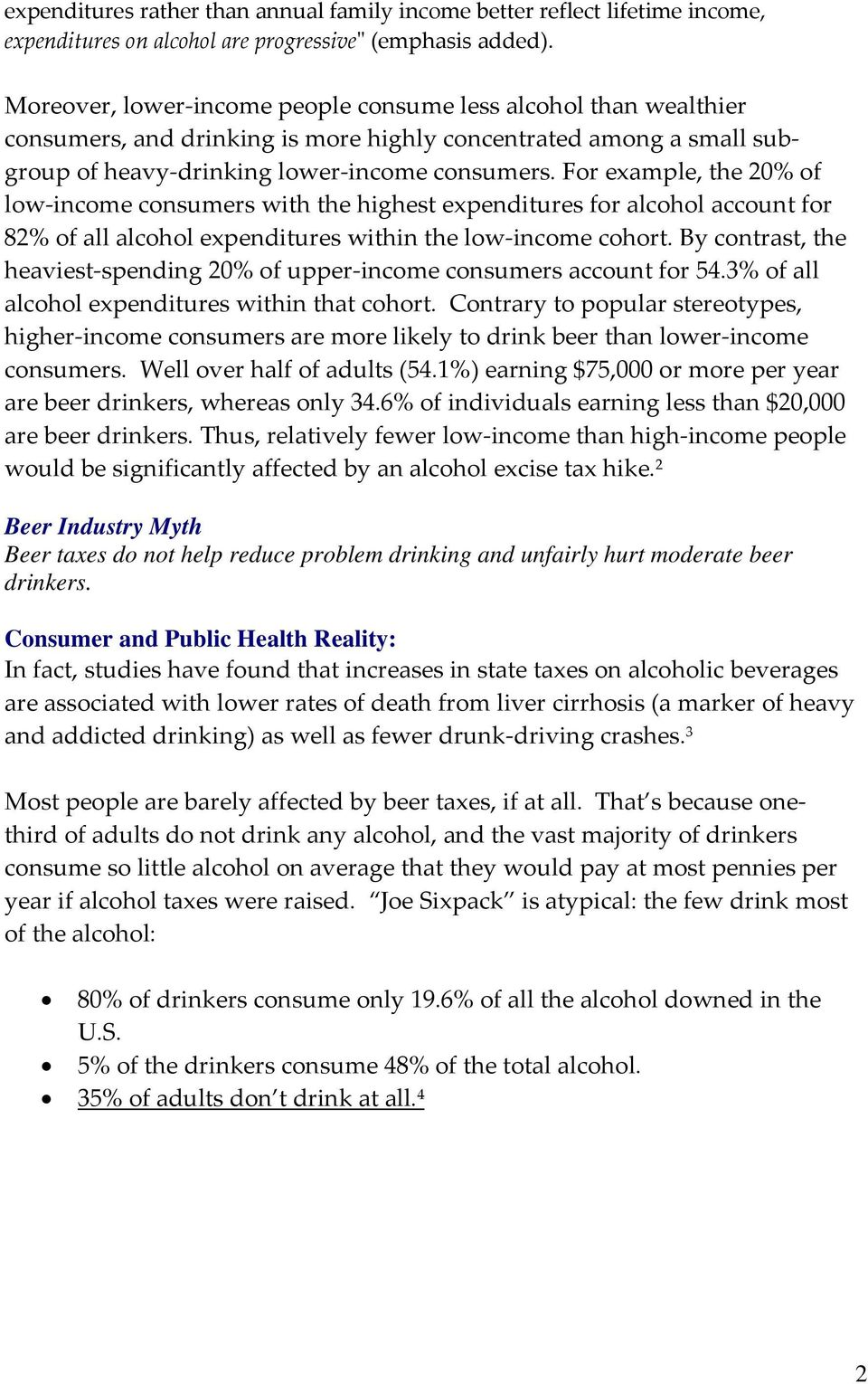 For example, the 20% of low income consumers with the highest expenditures for alcohol account for 82% of all alcohol expenditures within the low income cohort.