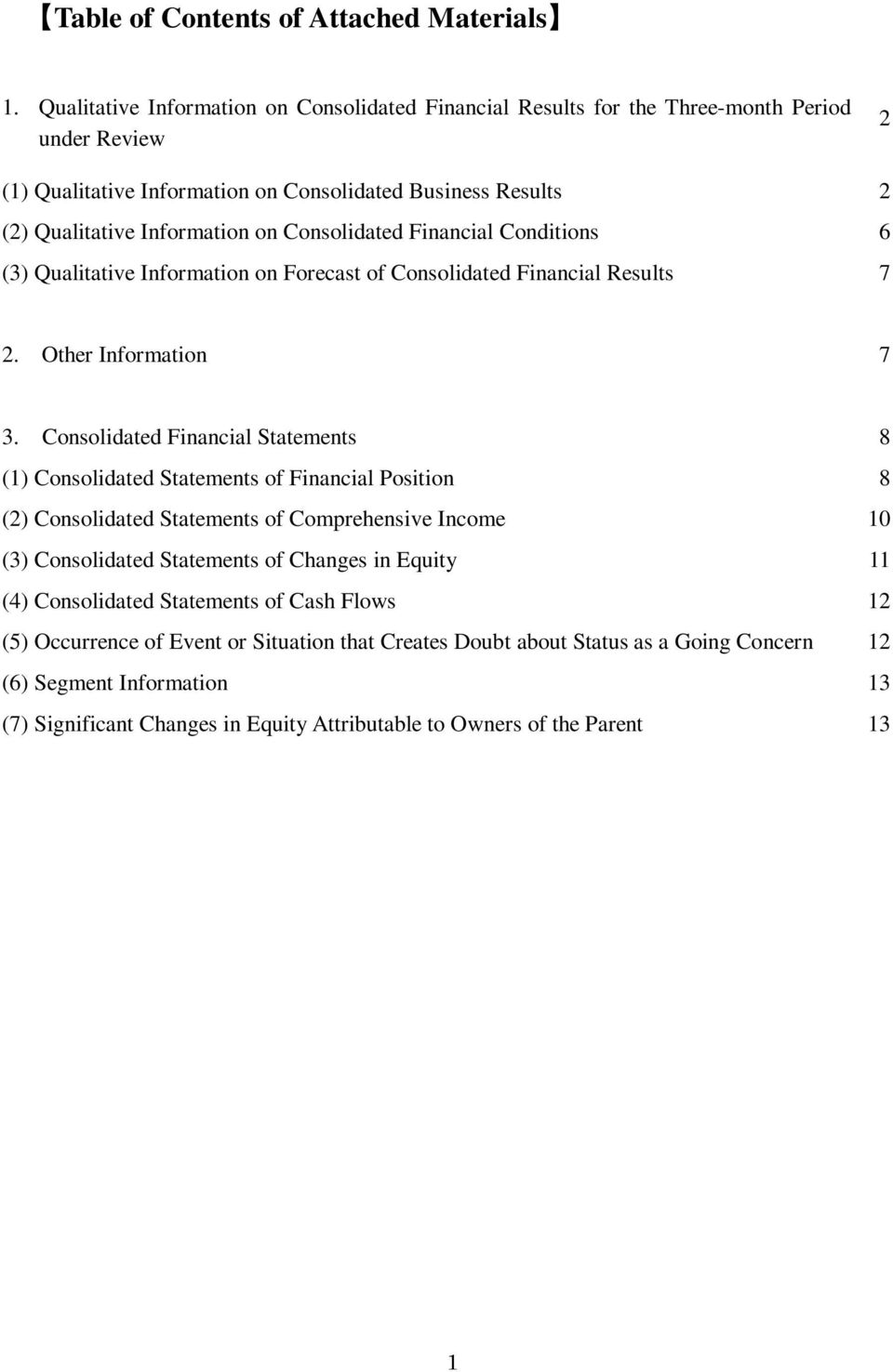 Consolidated Financial Conditions 6 (3) Qualitative Information on Forecast of Consolidated Financial Results 7 2. Other Information 7 3.