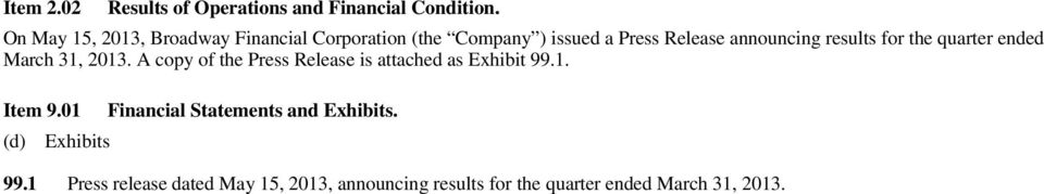 results for the quarter ended March 31, 2013. A copy of the Press Release is attached as Exhibit 99.1. Item 9.