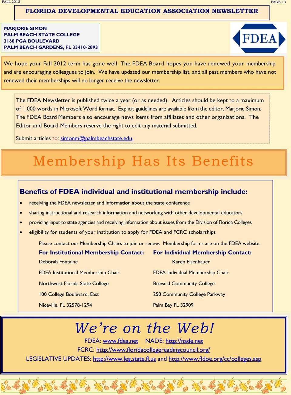 We have updated our membership list, and all past members who have not renewed their memberships will no longer receive the newsletter. The FDEA Newsletter is published twice a year (or as needed).