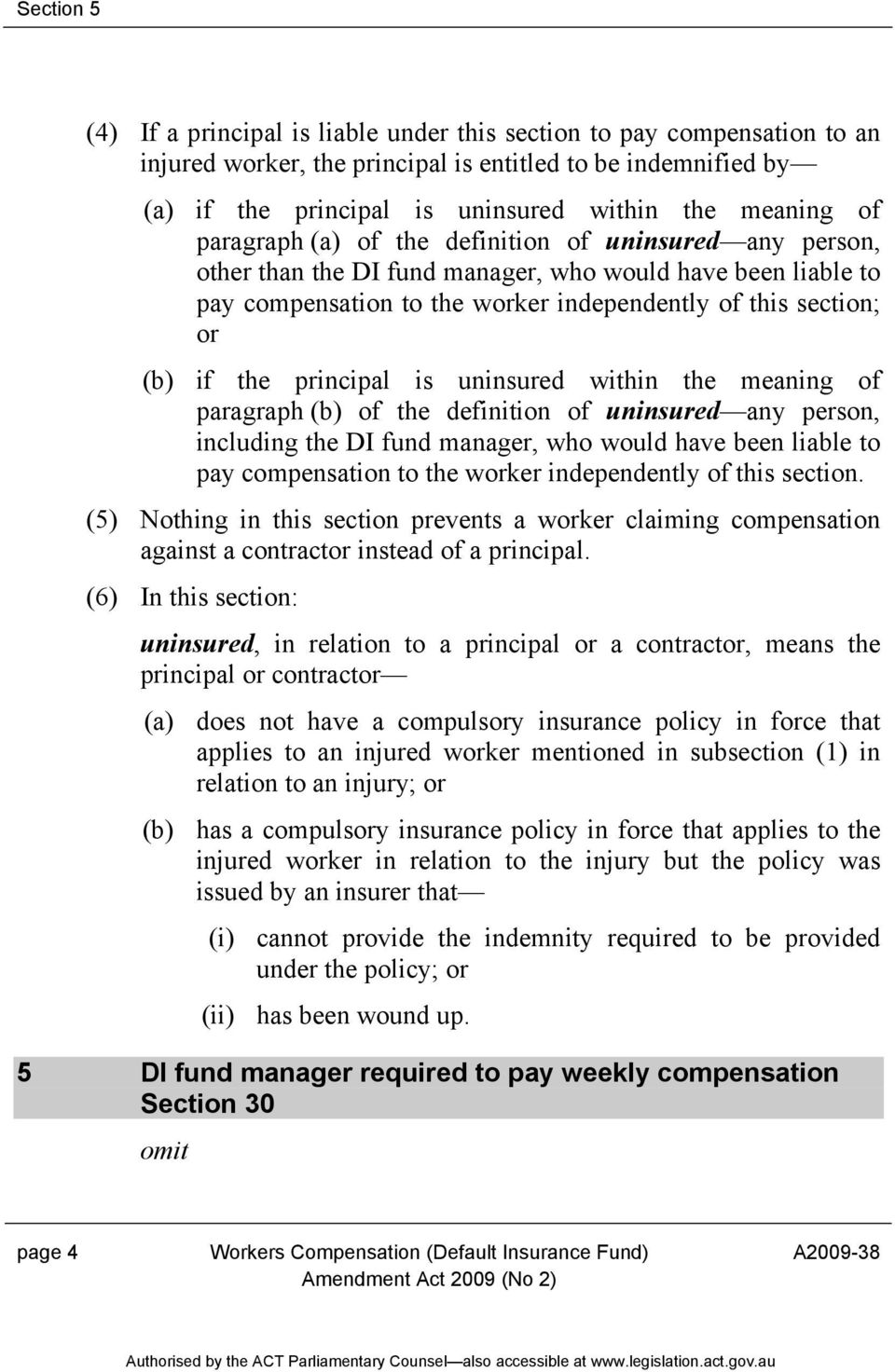 principal is uninsured within the meaning of paragraph (b) of the definition of uninsured any person, including the DI fund manager, who would have been liable to pay compensation to the worker