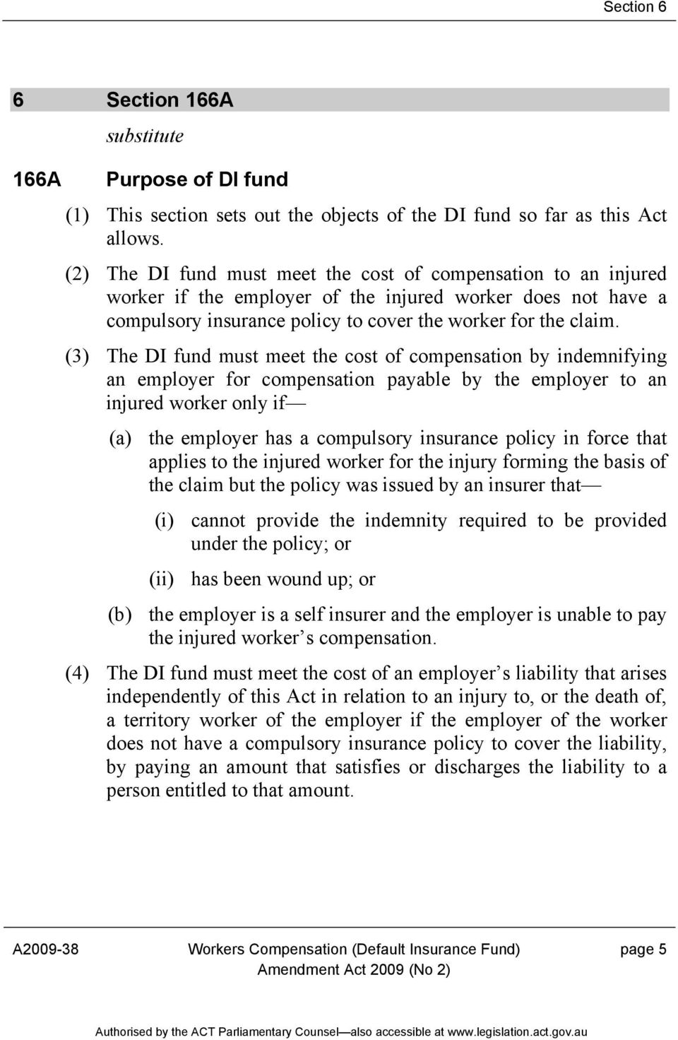 (3) The DI fund must meet the cost of compensation by indemnifying an employer for compensation payable by the employer to an injured worker only if (a) the employer has a compulsory insurance policy