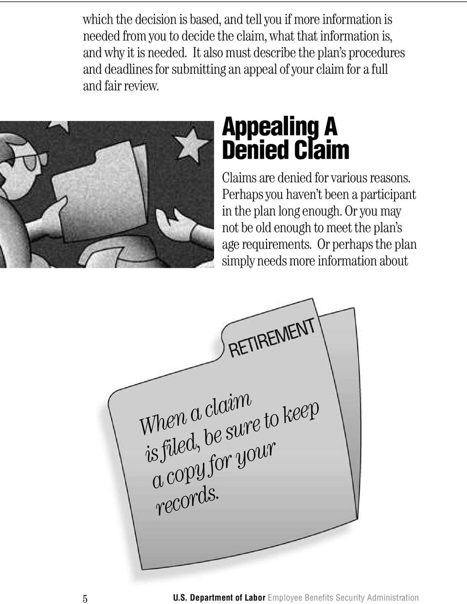 Appealing A Denied Claim Claims are denied for various reasons. Perhaps you haven t been a participant in the plan long enough.