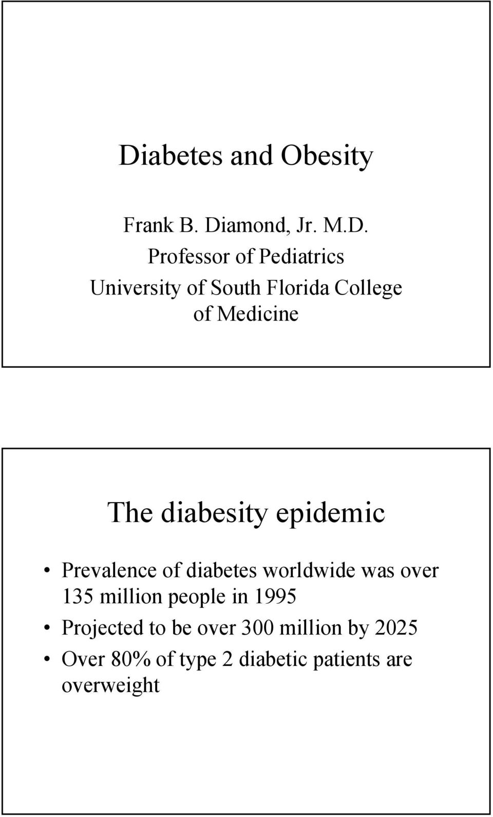 Prevalence of diabetes worldwide was over 135 million people in 1995