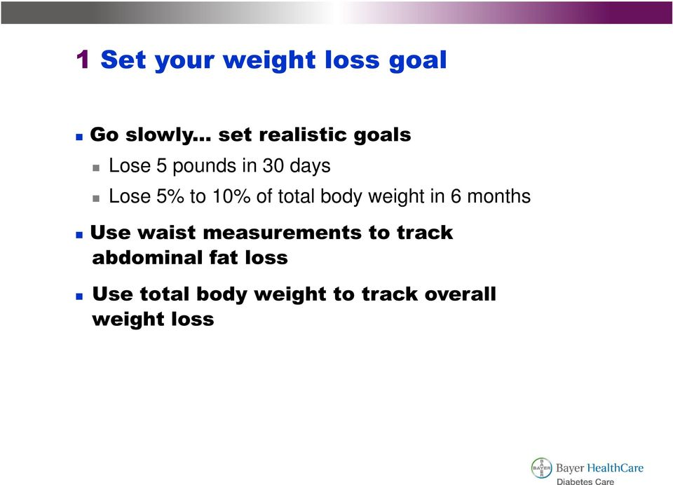 10% of total body weight in 6 months Use waist