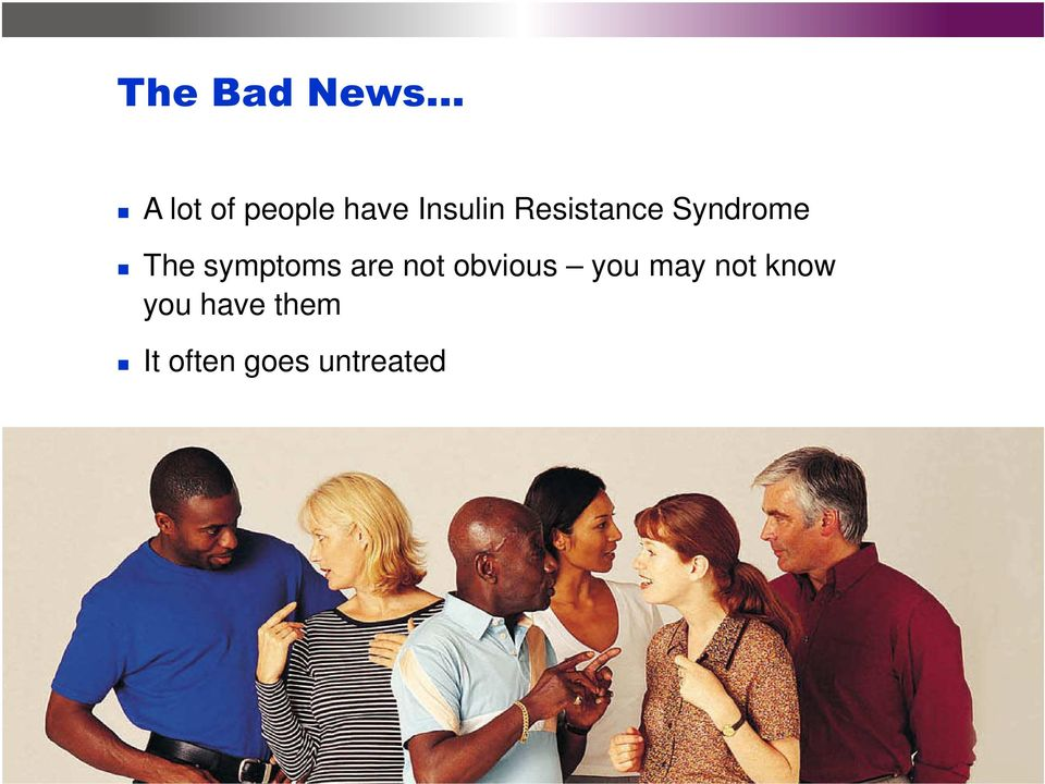 Resistance Syndrome The symptoms are