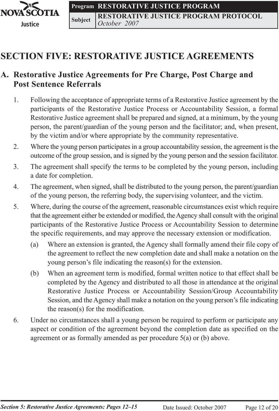 agreement shall be prepared and signed, at a minimum, by the young person, the parent/guardian of the young person and the facilitator; and, when present, by the victim and/or where appropriate by