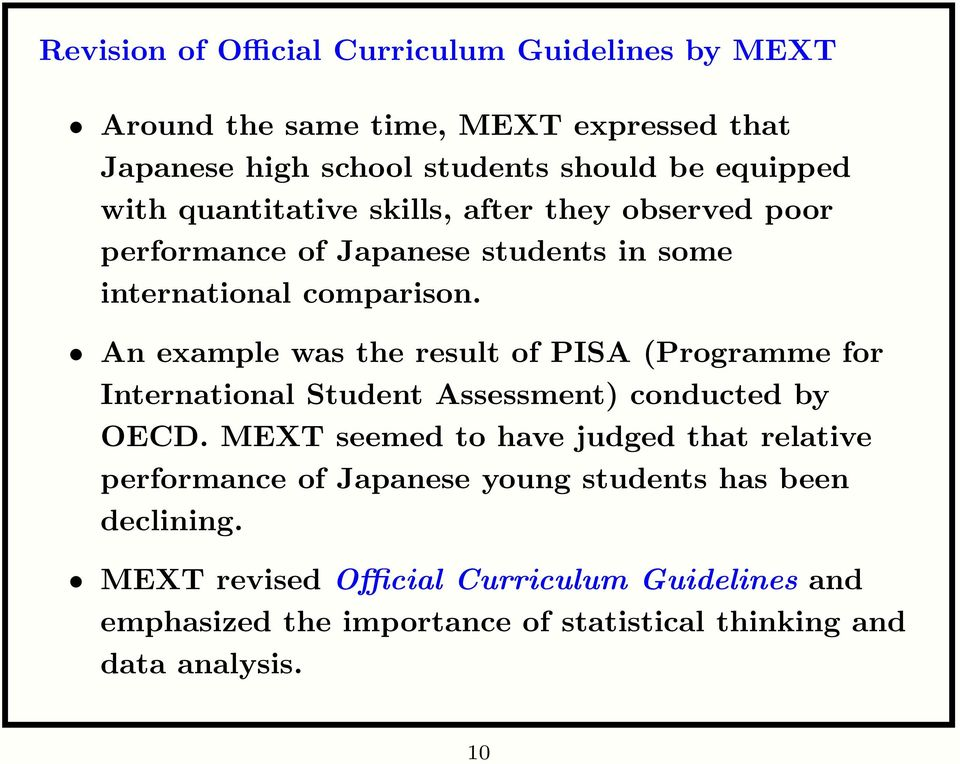 An example was the result of PISA (Programme for International Student Assessment) conducted by OECD.