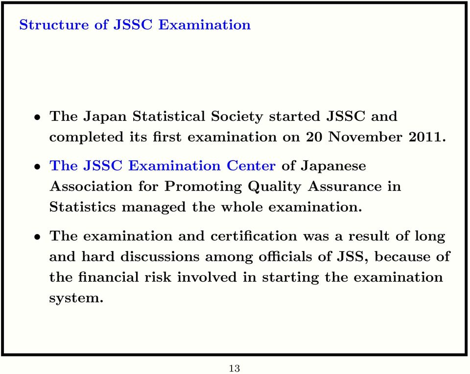 The JSSC Examination Center of Japanese Association for Promoting Quality Assurance in Statistics managed