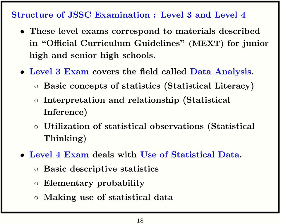 Basic concepts of statistics (Statistical Literacy) Interpretation and relationship (Statistical Inference) Utilization of statistical