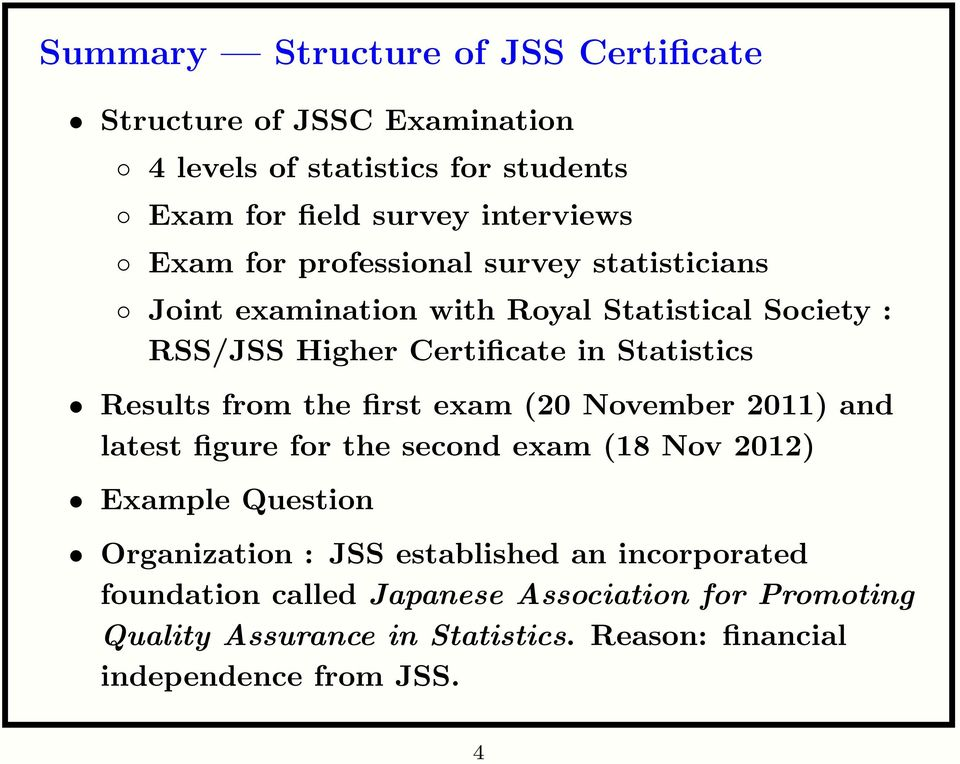from the first exam (20 November 2011) and latest figure for the second exam (18 Nov 2012) Example Question Organization : JSS established