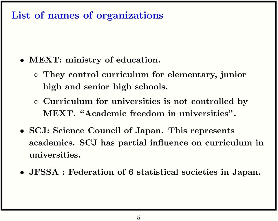 Curriculum for universities is not controlled by MEXT. Academic freedom in universities.