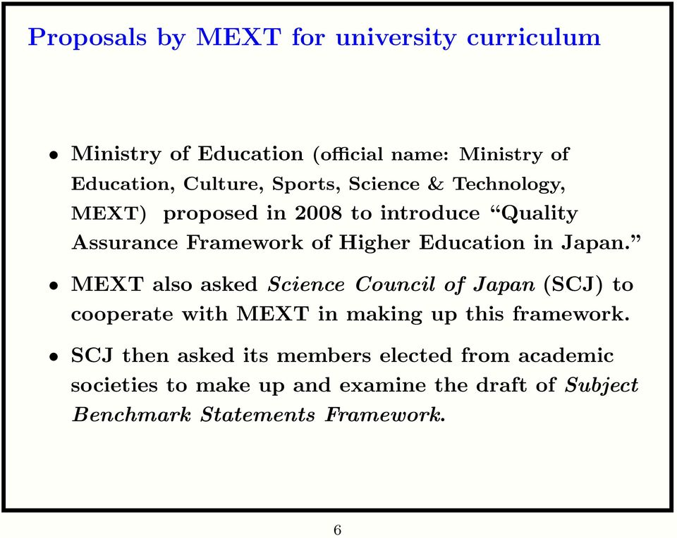 Japan. MEXT also asked Science Council of Japan (SCJ) to cooperate with MEXT in making up this framework.