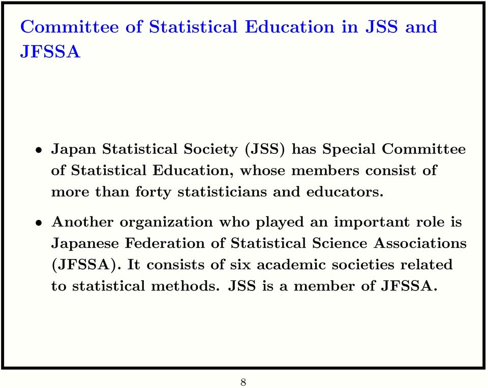Another organization who played an important role is Japanese Federation of Statistical Science