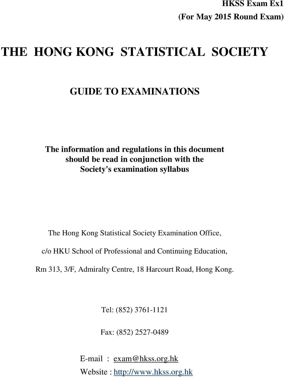Statistical Society Examination Office, c/o HKU School of Professional and Continuing Education, Rm 313, 3/F, Admiralty