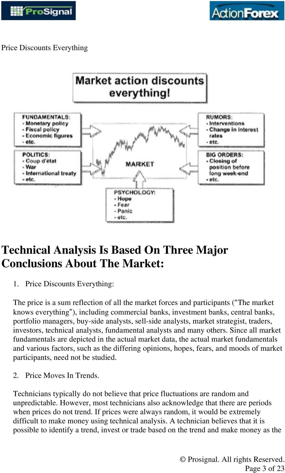 portfolio managers, buy-side analysts, sell-side analysts, market strategist, traders, investors, technical analysts, fundamental analysts and many others.