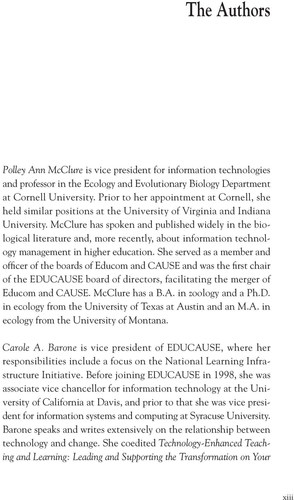 McClure has spoken and published widely in the biological literature and, more recently, about information technology management in higher education.