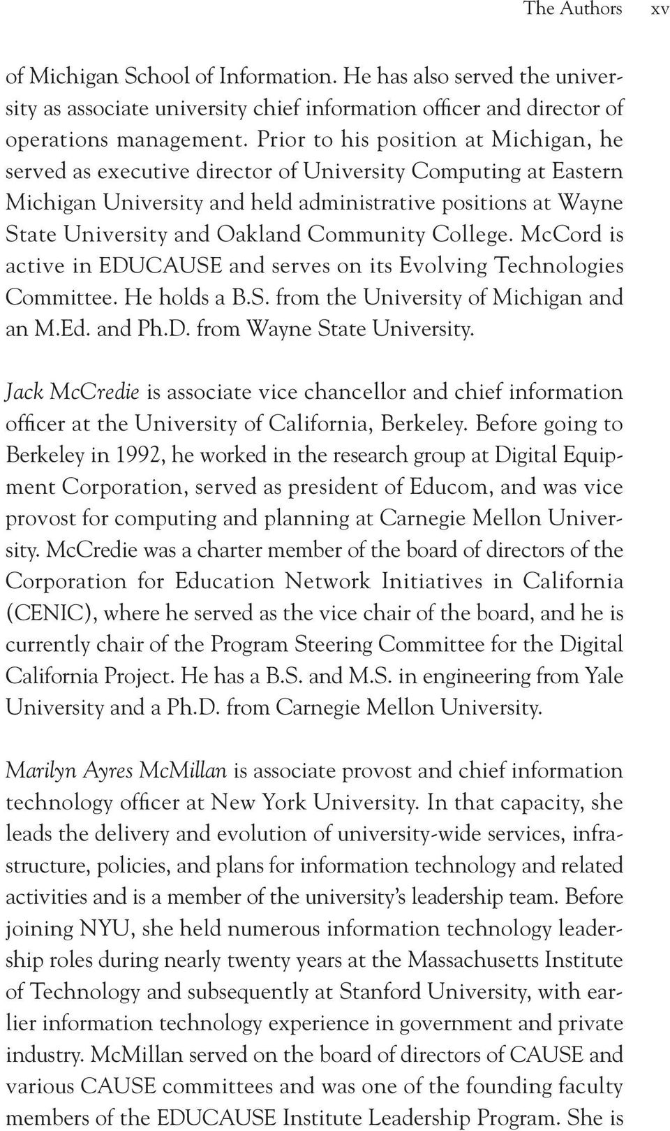 Community College. McCord is active in EDUCAUSE and serves on its Evolving Technologies Committee. He holds a B.S. from the University of Michigan and an M.Ed. and Ph.D. from Wayne State University.