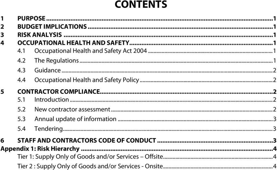 .. 2 5.3 Annual update of information... 3 5.4 Tendering... 3 6 STAFF AND CONTRACTORS CODE OF CONDUCT... 3 Appendix 1: Risk Hierarchy.