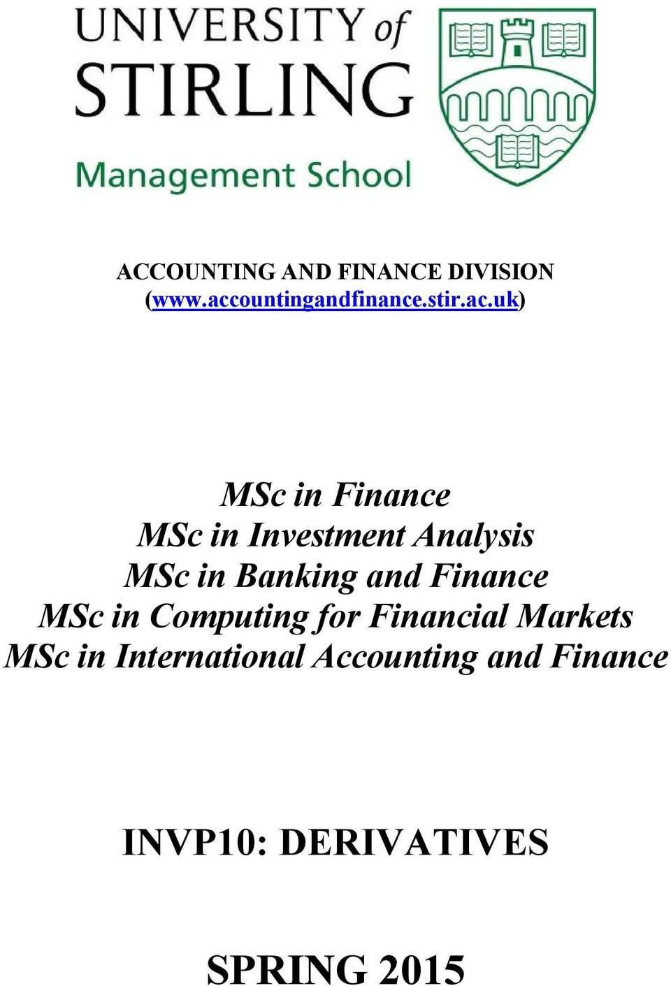 and Finance MSc in Computing for Financial Markets MSc in