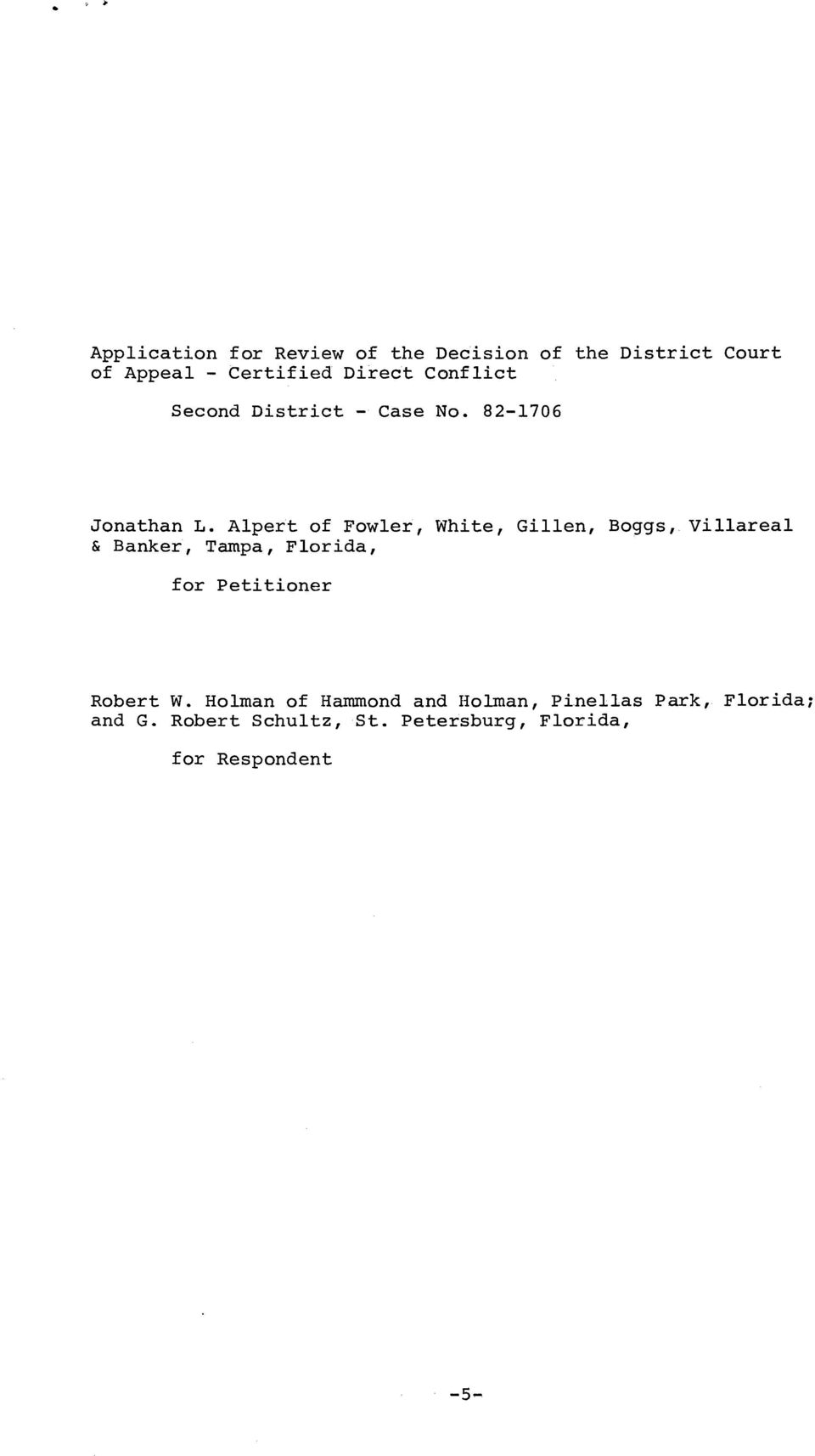 Alpert of Fowler, White, Gillen, Boggs, Villareal & Banker, Tampa, Florida, for Petitioner