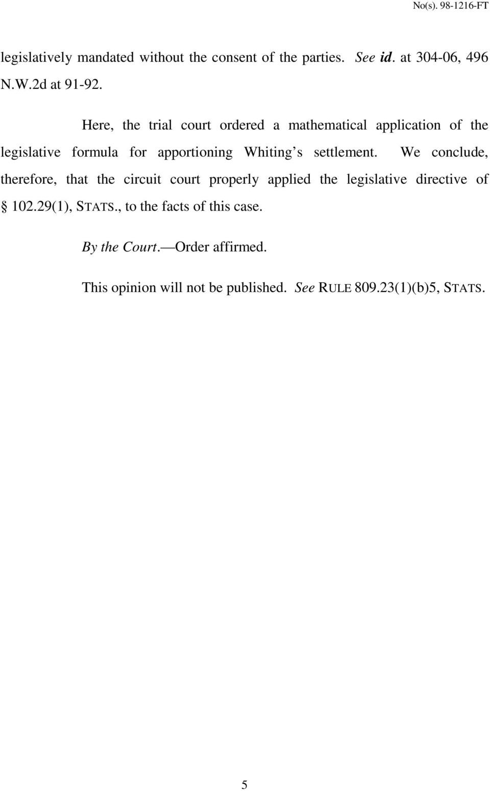 settlement. We conclude, therefore, that the circuit court properly applied the legislative directive of 102.