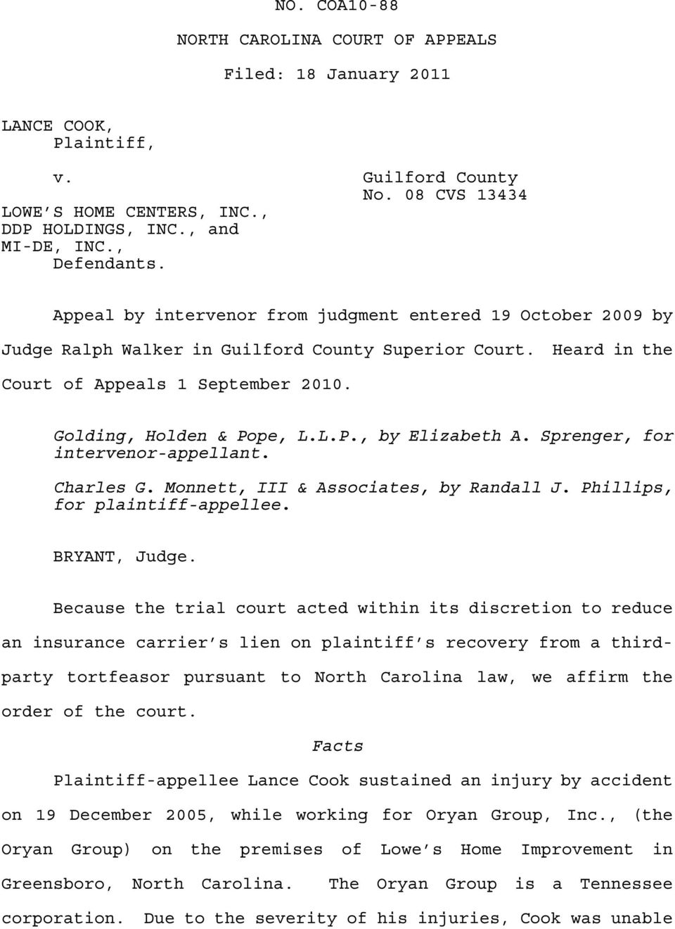 Golding, Holden & Pope, L.L.P., by Elizabeth A. Sprenger, for intervenor-appellant. Charles G. Monnett, III & Associates, by Randall J. Phillips, for plaintiff-appellee. BRYANT, Judge.