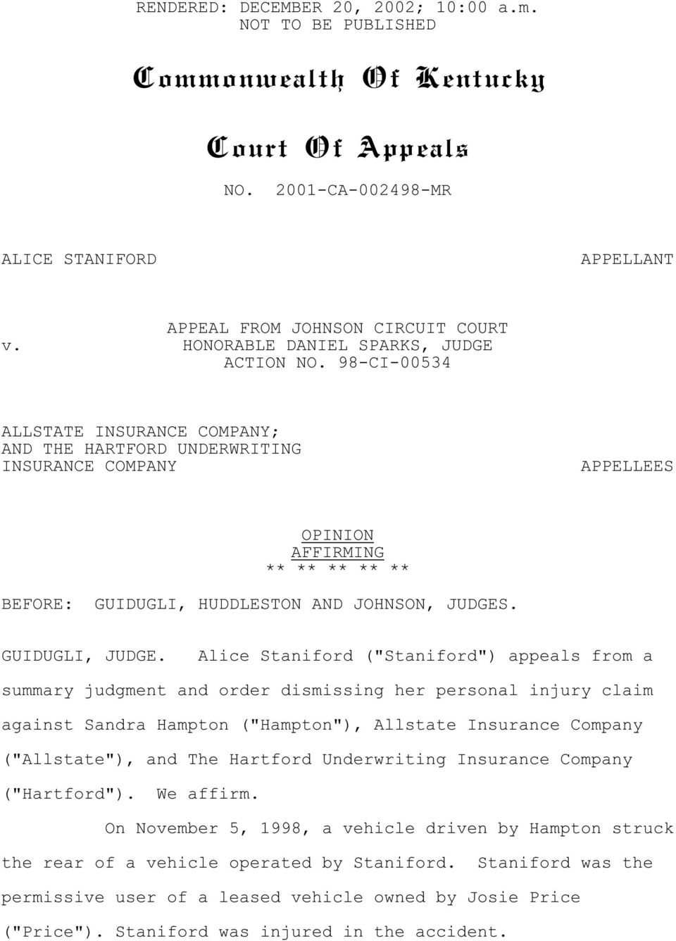 98-CI-00534 ALLSTATE INSURANCE COMPANY; AND THE HARTFORD UNDERWRITING INSURANCE COMPANY APPELLEES OPINION AFFIRMING ** ** ** ** ** BEFORE: GUIDUGLI, HUDDLESTON AND JOHNSON, JUDGES. GUIDUGLI, JUDGE.