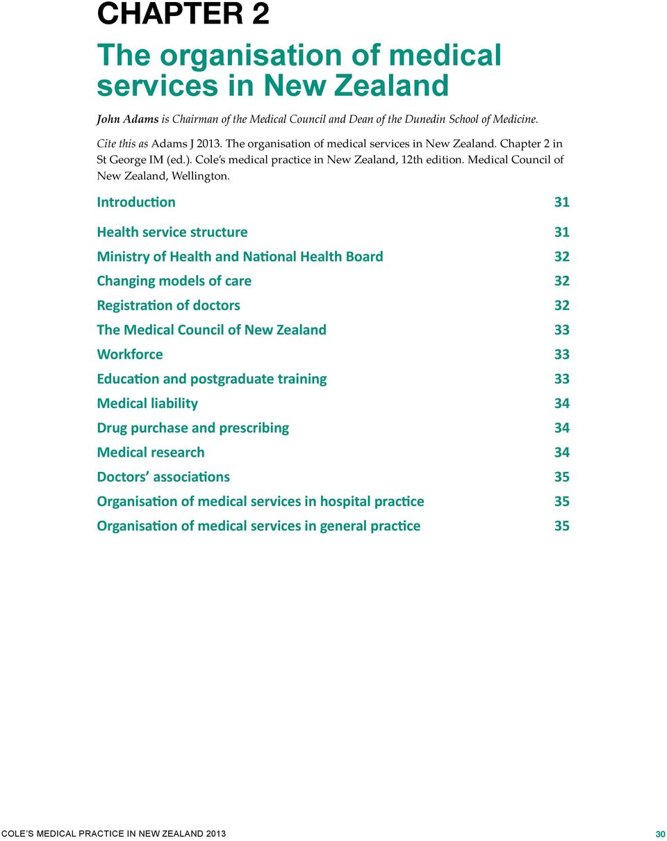 Introduction 31 Health service structure 31 Ministry of Health and National Health Board 32 Changing models of care 32 Registration of doctors 32 The Medical Council of New Zealand 33 Workforce 33