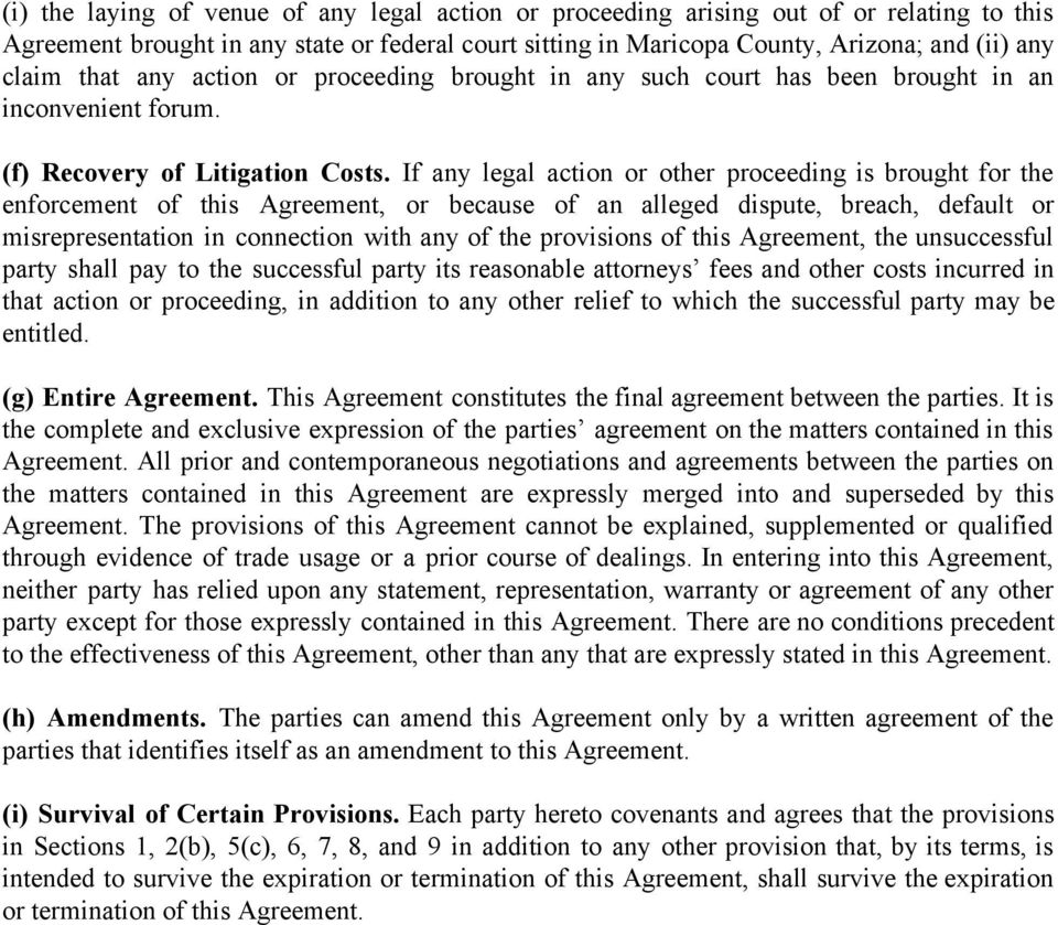 If any legal action or other proceeding is brought for the enforcement of this Agreement, or because of an alleged dispute, breach, default or misrepresentation in connection with any of the