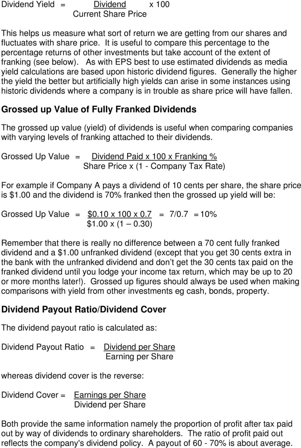 As with EPS best to use estimated dividends as media yield calculations are based upon historic dividend figures.