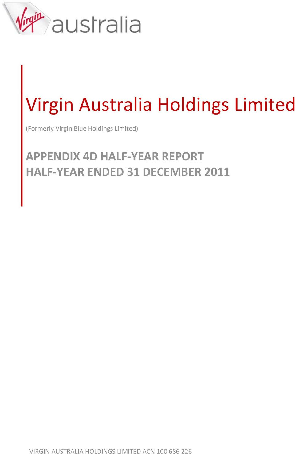 YEAR REPORT HALF YEAR ENDED 31 DECEMBER 2011