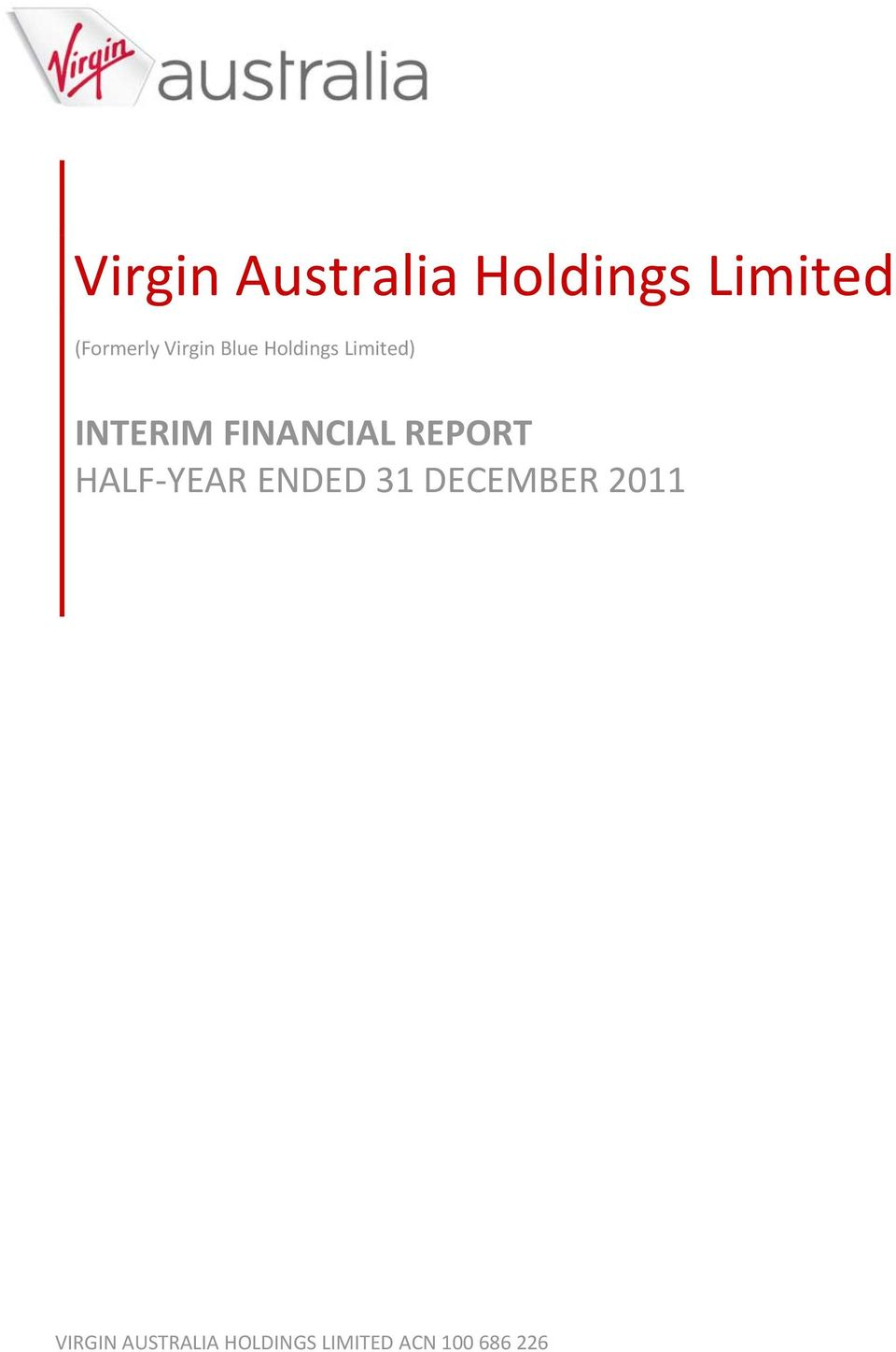 FINANCIAL REPORT HALF YEAR ENDED 31 DECEMBER