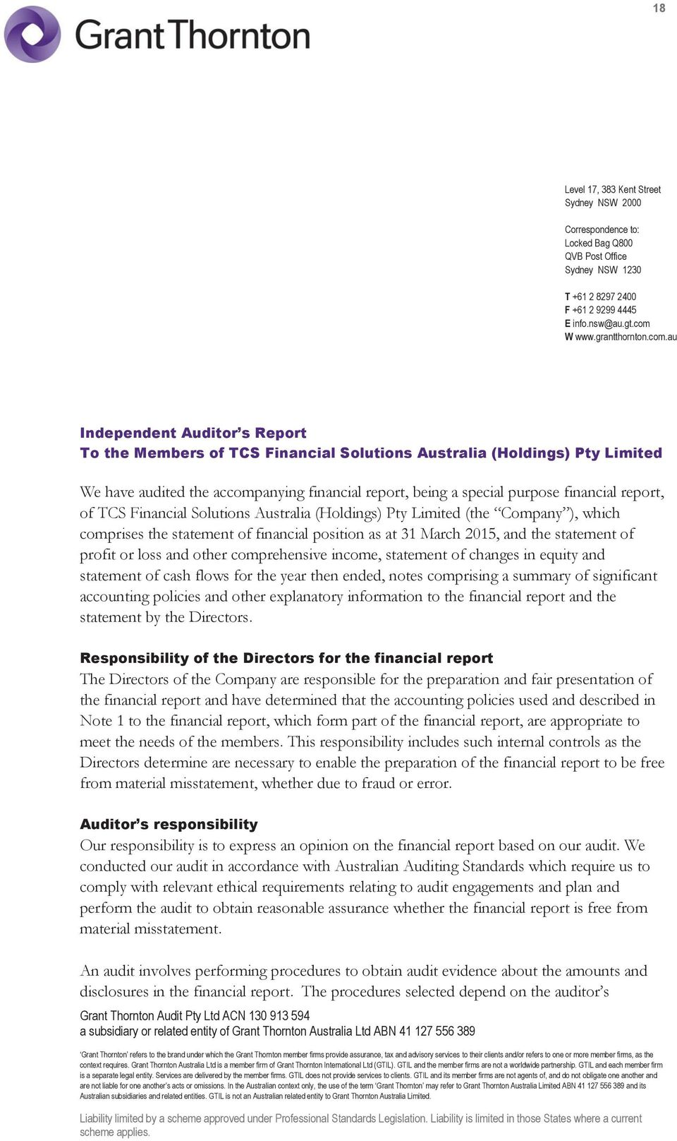 au Independent Auditor s Report To the Members of TCS Financial Solutions Australia (Holdings) Pty Limited We have audited the accompanying financial report, being a special purpose financial report,