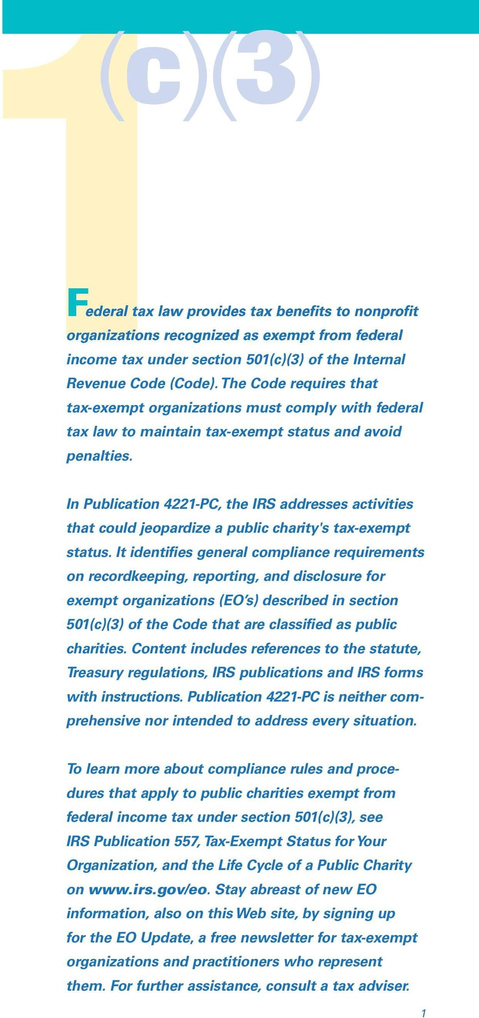 In Publication 4221-PC, the IRS addresses activities that could jeopardize a public charity's tax-exempt status.