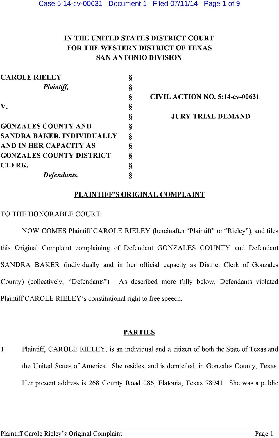 PLAINTIFF S ORIGINAL COMPLAINT TO THE HONORABLE COURT: NOW COMES Plaintiff CAROLE RIELEY (hereinafter Plaintiff or Rieley ), and files this Original Complaint complaining of Defendant GONZALES COUNTY