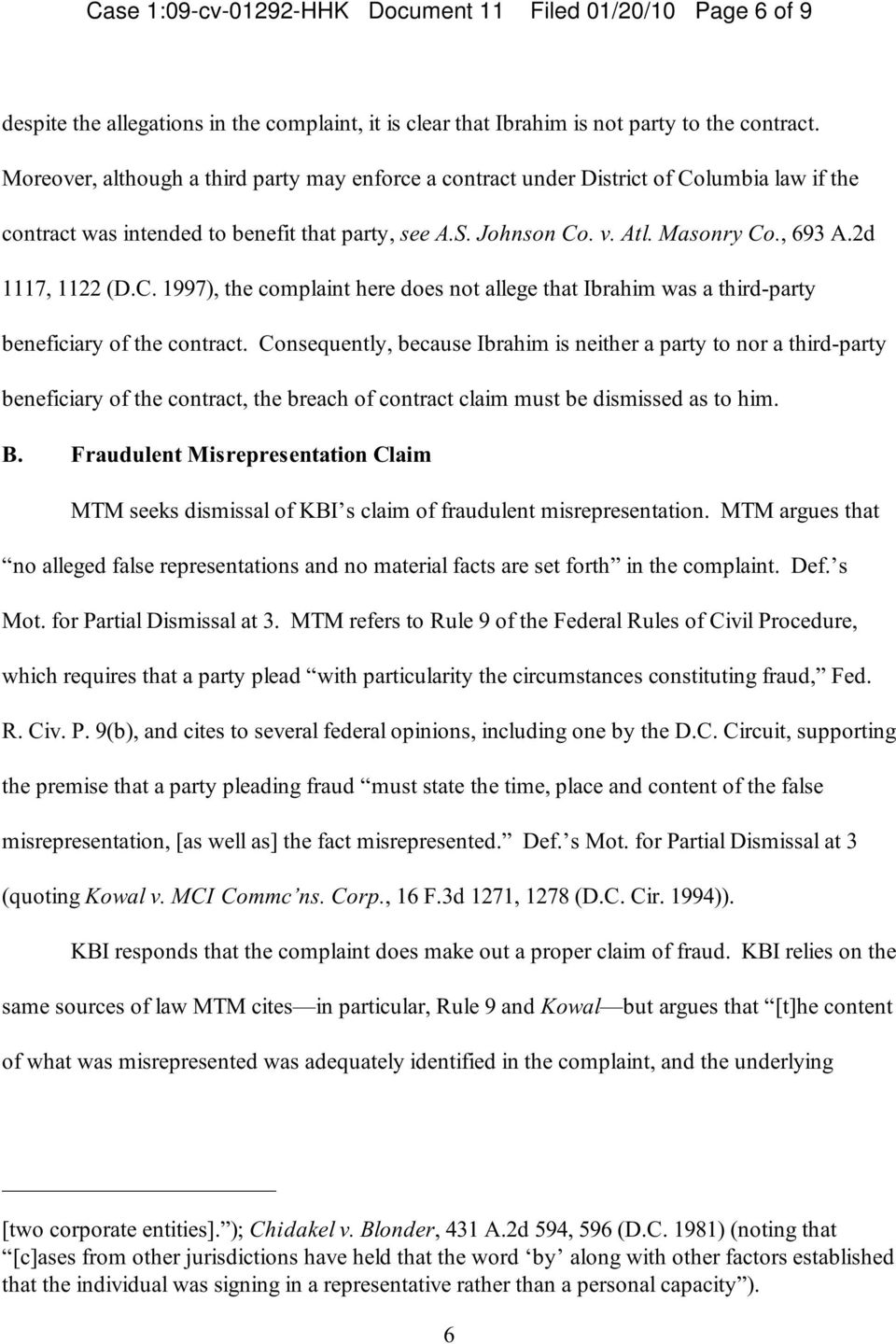 2d 1117, 1122 (D.C. 1997), the complaint here does not allege that Ibrahim was a third-party beneficiary of the contract.